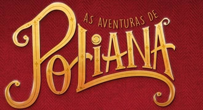 As aventuras de Poliana resumo de hoje